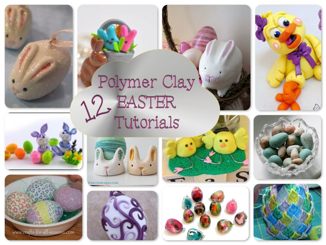 Katersacres 12 Polymer Clay Easter Tutorials Amp Projects
